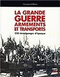 Image de GRANDE GUERRE ARMEMENTS ET TRANSPORTS *REG. 39,95$*
