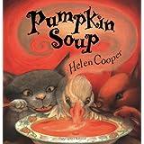 Pumpkin Soup: A Picture Book