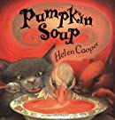 Pumpkin Soup: A Picture Book, by Helen Cooper