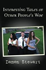 Interesting Tales of Other People's Woe