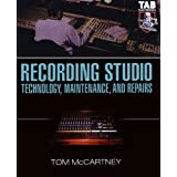Recording Studio Technology, Maintenance, and Repairs : Everything You Need to Properly Care for Your Equipment
