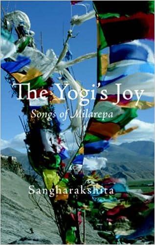The Yogis Joy: Three Songs of Milarepa