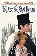 To Dust You Shall Return (Lord Danvers Investigates) (Volume 3) Paperback