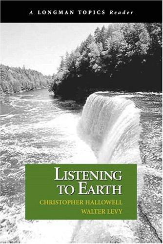 Listening to Earth: A Reader (A Longman Topics Reader)