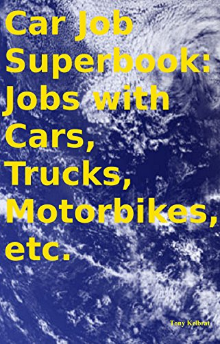 Car Job Superbook: Jobs with Cars, Trucks, Motorbikes, etc.