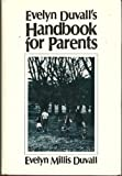 Evelyn Duvall's Handbook for Parents, Evelyn Duvall, 0805456090