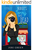Nobody's Sorry You're Dead: A Hadley Pell Cozy Mystery