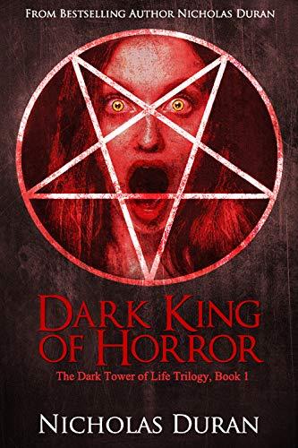 Dark King of Horror: The Dark Tower of Life Trilogy, Book 1 (Dark King of Horror Trilogy)