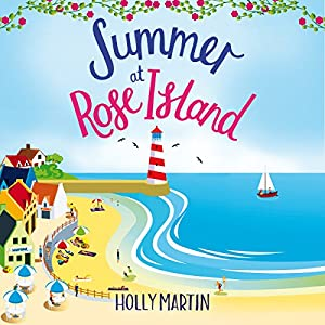 Summer at Rose Island: A Perfect Feel-Good Summer Romance Audiobook