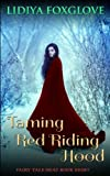 Taming Red Riding Hood (Fairy Tale Heat) (Volume 8)