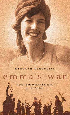 Emma's War: Love, Betrayal and Death in the Sudan pdf