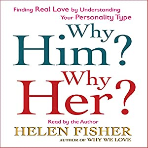 Why Him Why Her Helen Fisher