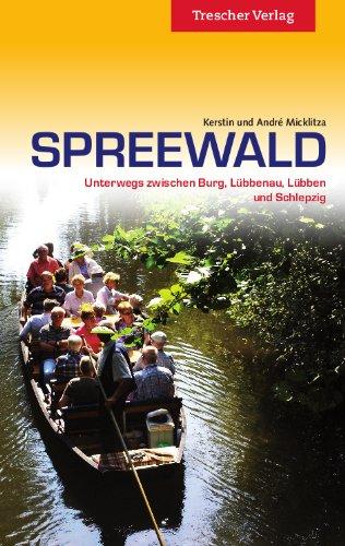 Spreewald: Unterwegs zwischen Burg, Lübbenau, Lübben und Schlepzig Broschiert – 8. April 2013 André Micklitza Kerstin Micklitza Lübbenau Lübben und Schlepzig