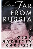 Far from Russia: A Memoir