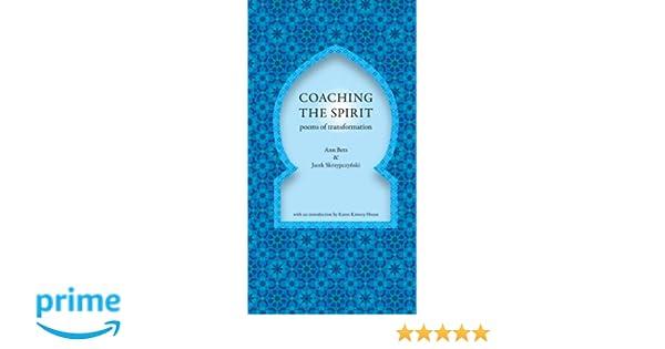 Coaching the Spirit: Poems of Transformation: Ann Betz ...