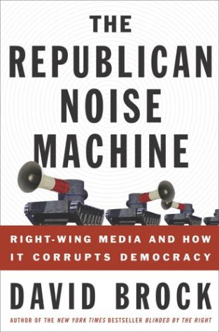 Republican Noise Machine Right Wing Democracy