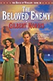 The Beloved Enemy, Gilbert Morris, 0764227041