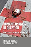 Humanitarianism in Question, , 0801444861