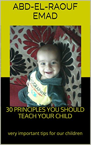 30 PRINCIPLES YOU SHOULD TEACH YOUR CHILD Very Important Tips For Our Children By