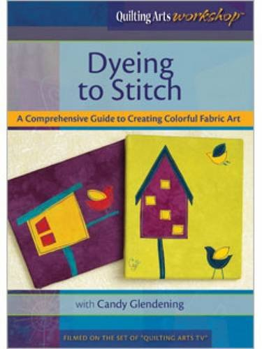 Dyeing to Stitch: A Comprehensive Guide to Creating Colorful Fabric Art