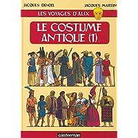 VOYAGES D'ALIX (LES) : COSTUME ANTIQUE T.01