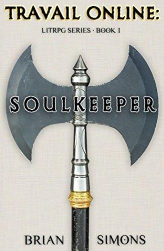 Travail Online:  Soulkeeper (Book 1):  A LitRPG Series