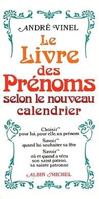 Le Livre des prénoms selon le nouveau calendrier par André Vinel