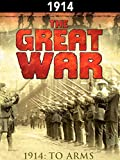 The Great War: 1914 - To Arms