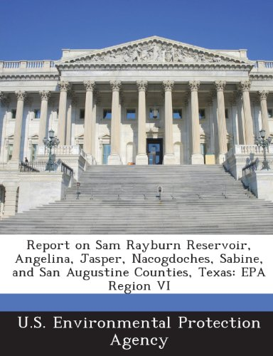 Report on Sam Rayburn Reservoir, Angelina, Jasper, Nacogdoches, Sabine, and San Augustine Counties, Texas: EPA Region VI
