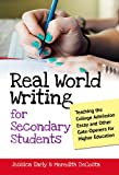 Real World Writing for Secondary Students : Teaching the College Admission Essay and Other Gate-Openers for Higher Education, Early, Jessica Singer and DeCosta, Meredith, 0807753874