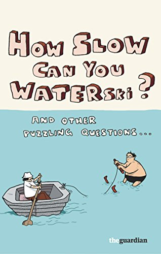 How Slow Can you Waterski?: and other puzzling questions - Uk Jeremy Scott