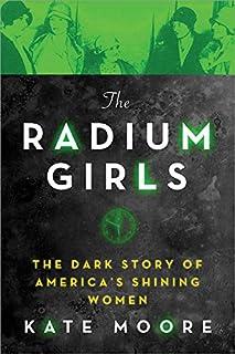 Book Cover: The Radium Girls: The Dark Story of Americas Shining Women