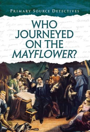 Read Online Who Journeyed on the Mayflower? (Primary Source Detectives) ebook