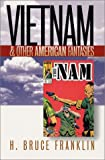 Vietnam and Other American Fantasies (Culture, Politics, and the Cold War)