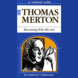 A Retreat With Thomas Merton Audiobook