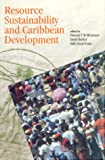 Resource Sustainability and Caribbean Development, , 9766400679