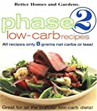 Phase 2 Low-Carb Recipes, Better Homes and Gardens Books, 0696222566