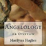 Angelology: An Overview | Marilynn Hughes