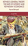 Keynes's General Theory, the Rate of Interest and