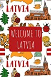 Welcome to Latvia: 6x9 Travel Notebook, Journal or Diary with prompts, Checklists and Bucketlists perfect gift for your Trip to Latvia for every Traveler