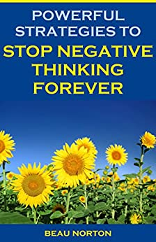Powerful Strategies Negative Thinking Forever ebook