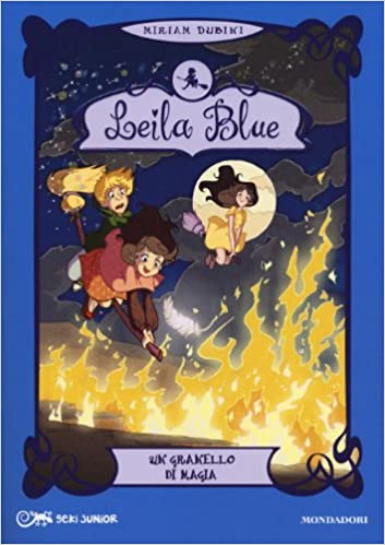Un granello di magia. Leila blue: 5: Amazon.it: Dubini, Miriam ...