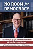 img - for No Room for Democracy: The Triumph of Ego Over Common Sense book / textbook / text book