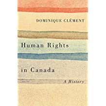 Human Rights in Canada: A History