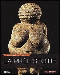 La préhistoire : Chronique de l'homme par Sophie Archambault de Beaune