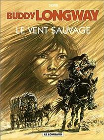 Buddy Longway, tome 13 : Le Vent sauvage par Derib
