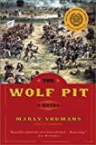 The Wolf Pit, Marly Youmans, 0156027143