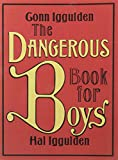 Dangerous Book for Boys (2007 publication) by Conn Iggulden, Hal Iggulden (2007) Paperback