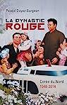 La dynastie rouge : Corée du Nord 1948-2014 par Dayez-Burgeon
