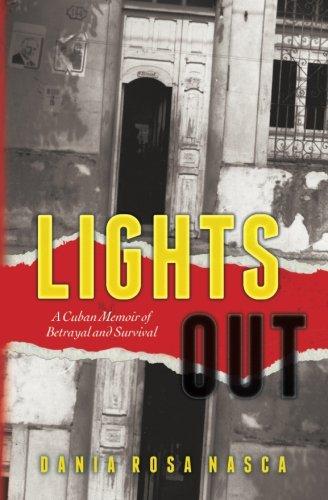 Lights Out: A Cuban Memoir of Betrayal and Survival